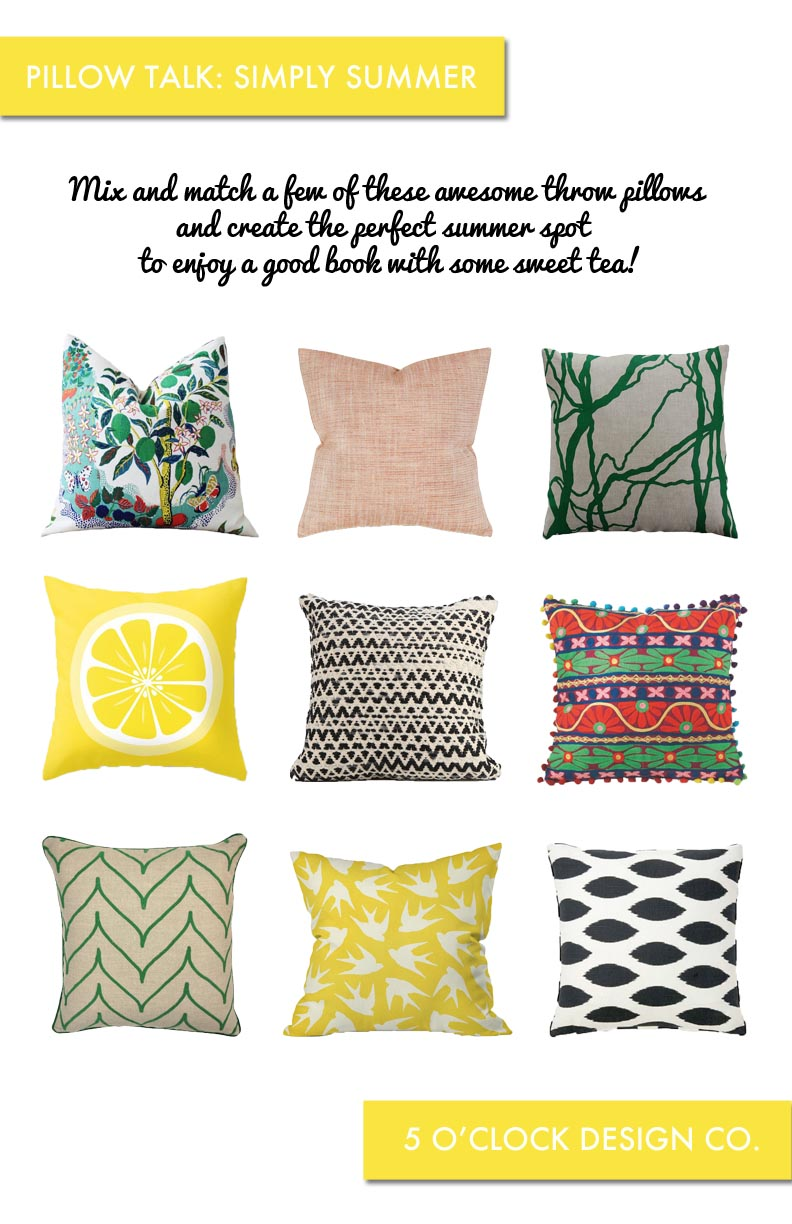 Pillow Talk: Simply Summer // Throw Pillows // Fun Fabric // 5 O'Clock Design Co.