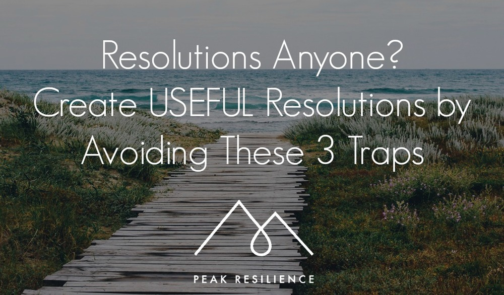 Create Useful Resolutions by Avoiding These 3 Traps