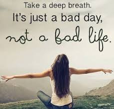 When I get triggered by my PTSD I spiral downward quickly into negative emotion.  This is a good reminder for me.  Bad day.  Not bad life.  I got this.  www.ptsdchick.com