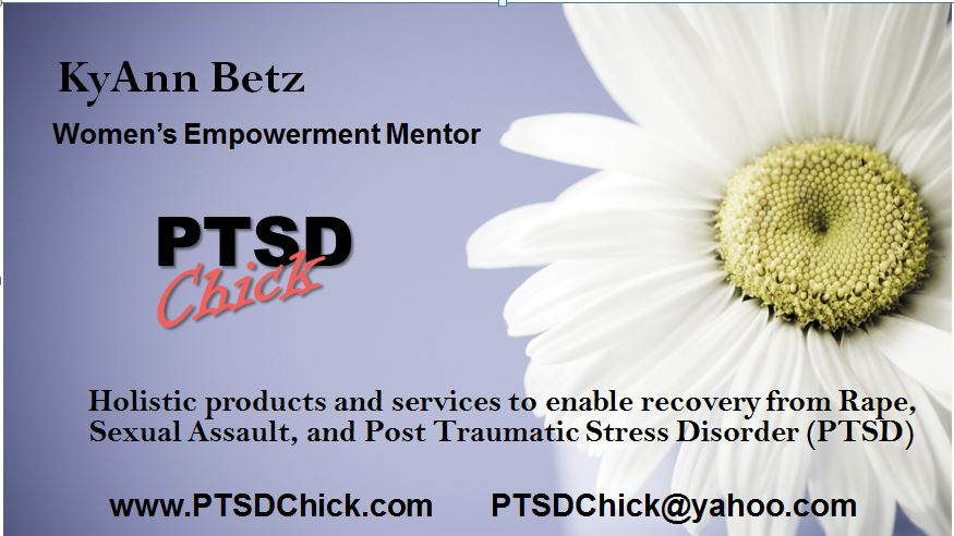 Business Card for PTSD Chick.  Womene's Empowerment Mentor for Rape, Sexual Assault, and Post Traumatic Stress Disorder (PTSD). www.ptsdchick.com