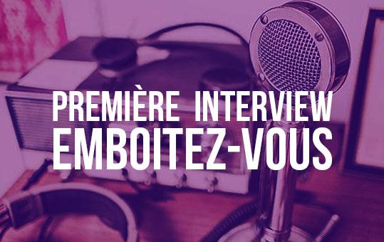 Interview - actualité - emboitez-vous