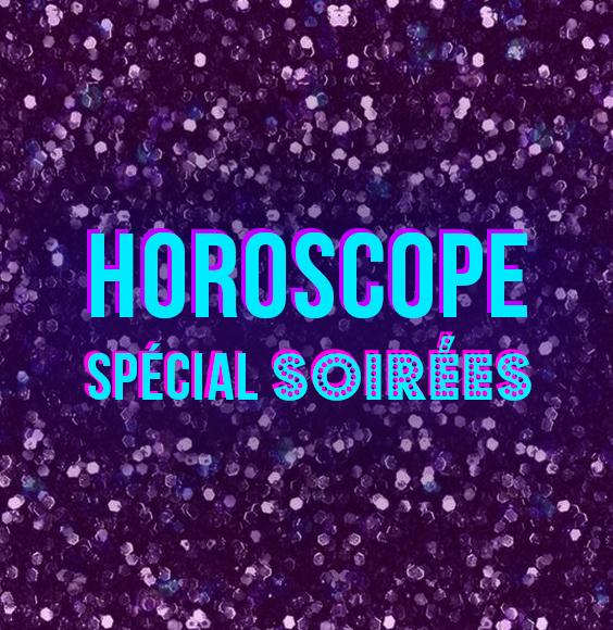 Horoscope spécial soirées