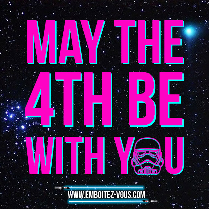 Star Wars Day - Vendredi 4 Mai 2018
