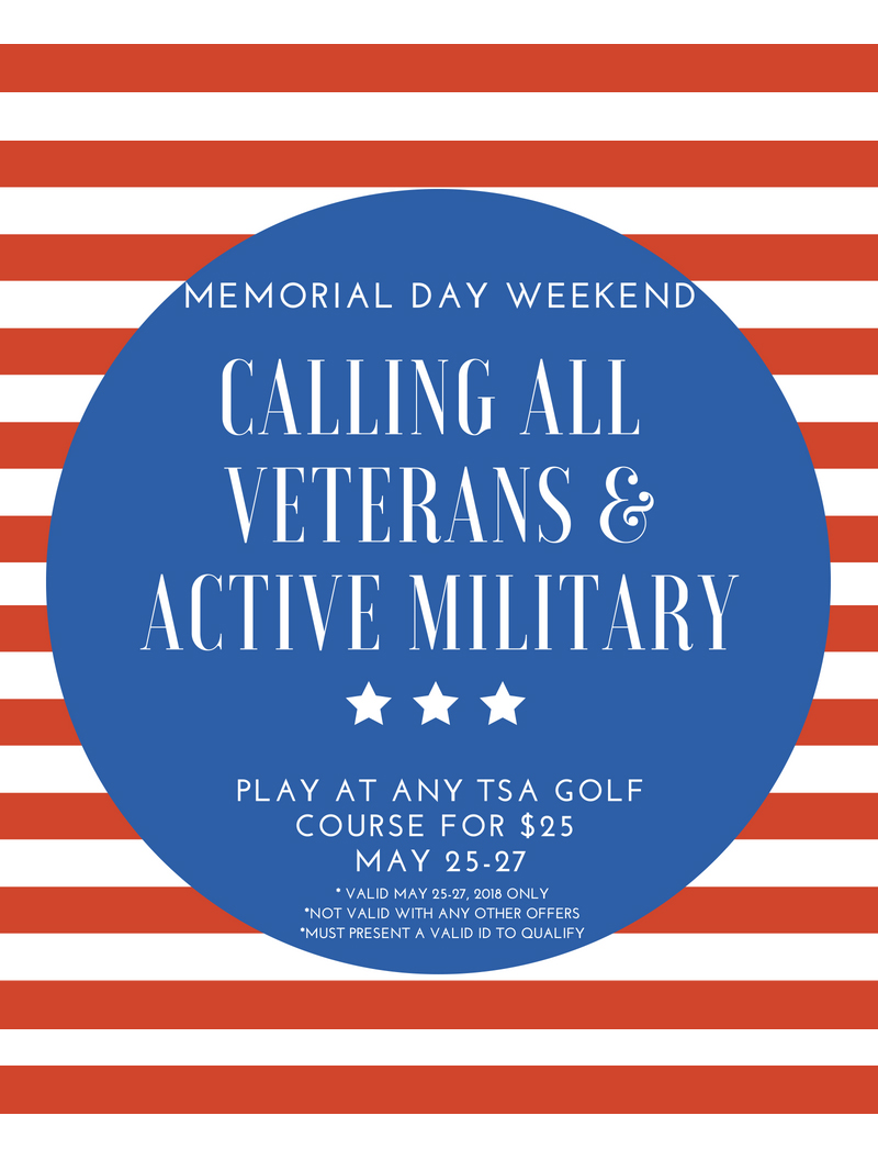 Calling all Veterans & Active Military! Join us Memorial Day weekend at any of our 3 golf courses for just $25!