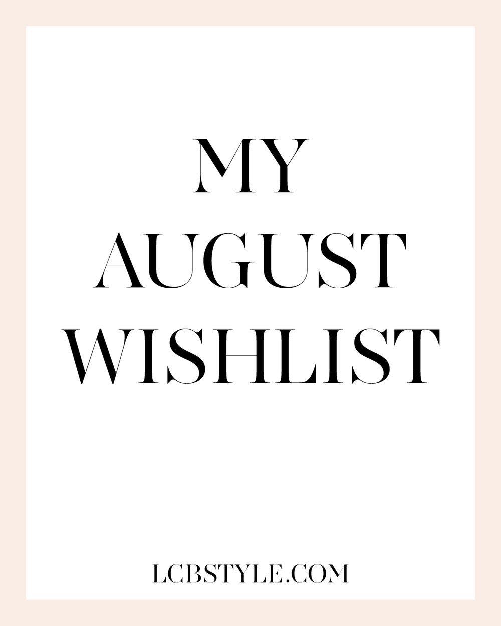 LCB AUGUST WISHLIST
