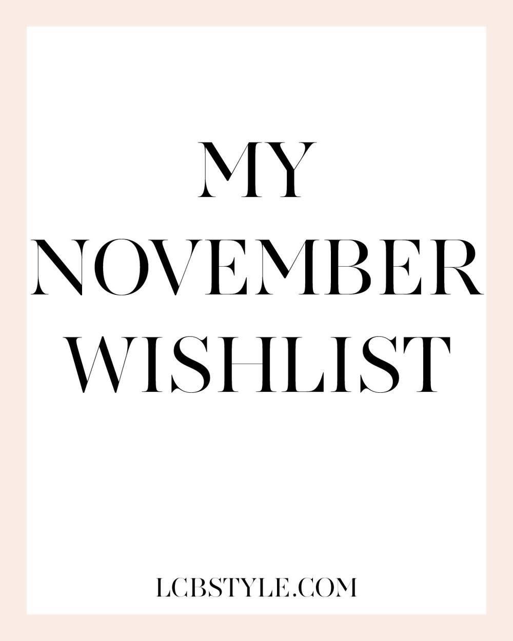 LCB NOVEMBER WISHLIST