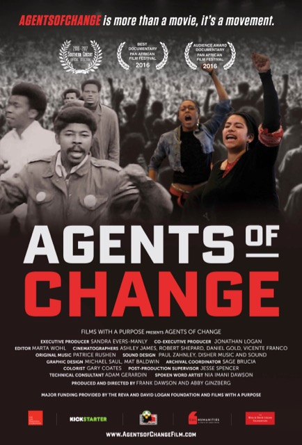 AGENTS OF CHANGE - From the well-publicized events at San Francisco State in 1968 to the image of black students with guns emerging from the takeover of the student union at Cornell University in April, 1969, the struggle for a more relevant and meaningful education, including demands for black and ethnic studies programs, became a clarion call across the country in the late 1960's. Through the stories of these young men and women who were at the forefront of these efforts, Agents of Change examines the untold story of the racial conditions on college campuses and in the country that led to these protests. The film's characters were caught at the crossroads of the civil rights, black power, and anti-Vietnam war movements at a pivotal time in America's history. Today, over 45 years later, many of the same demands are surfacing in campus protests across the country, revealing how much work remains to be done.Agents of Change links the past to the present and the present to the past--making it not just a movie but a movement.