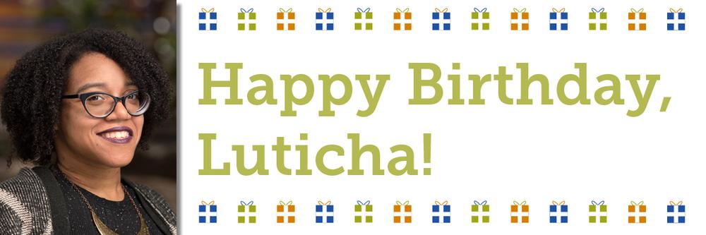 Happy Birthday, Luticha!