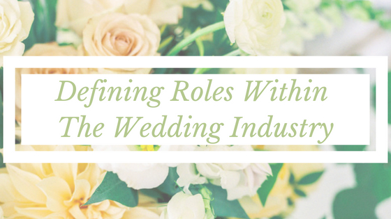 defining roles within the wedding industry