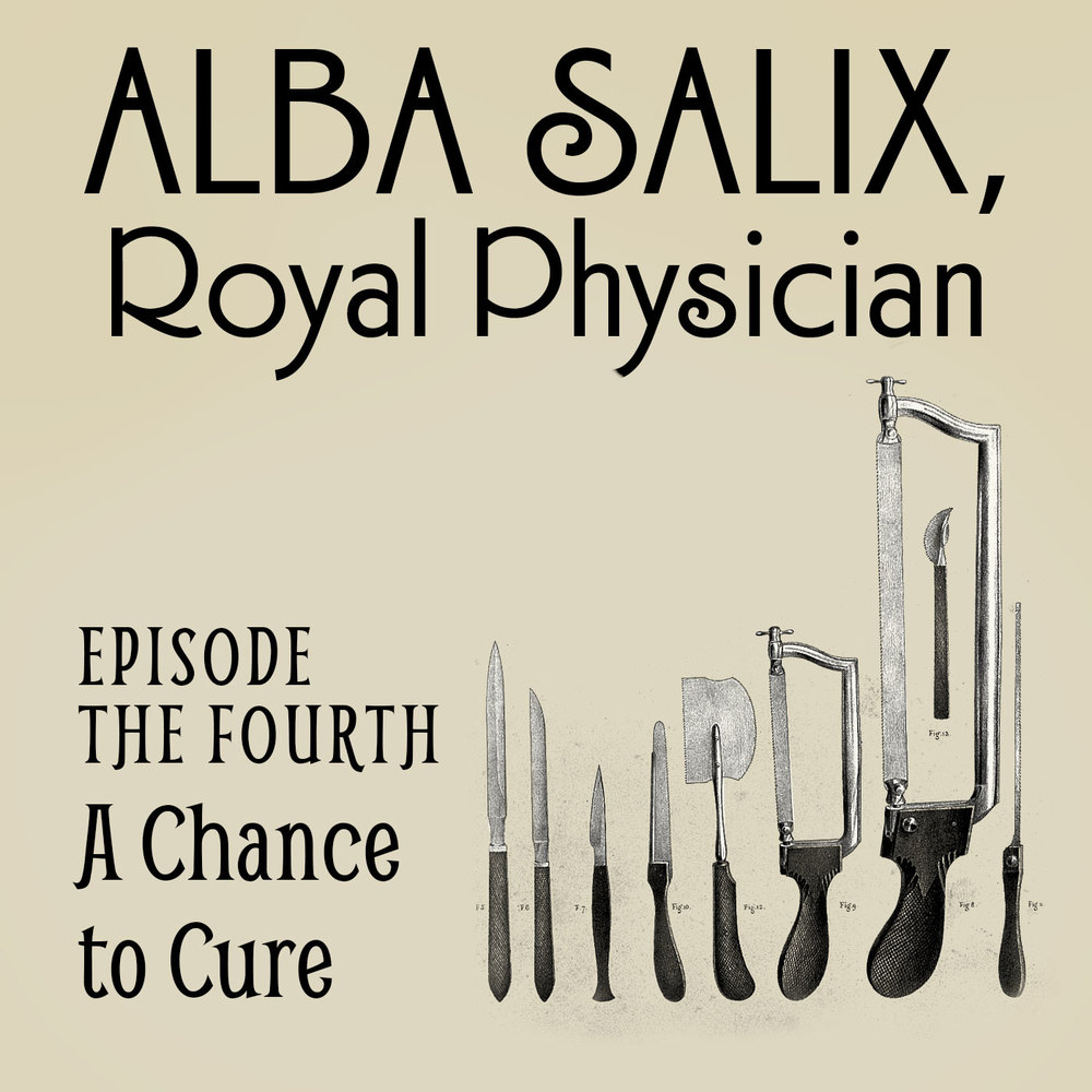 Episode the Fourth: A Chance to Cure