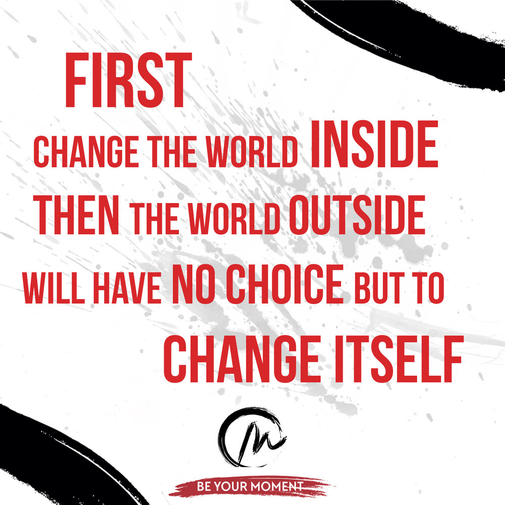 First Change The World Inside.jpeg