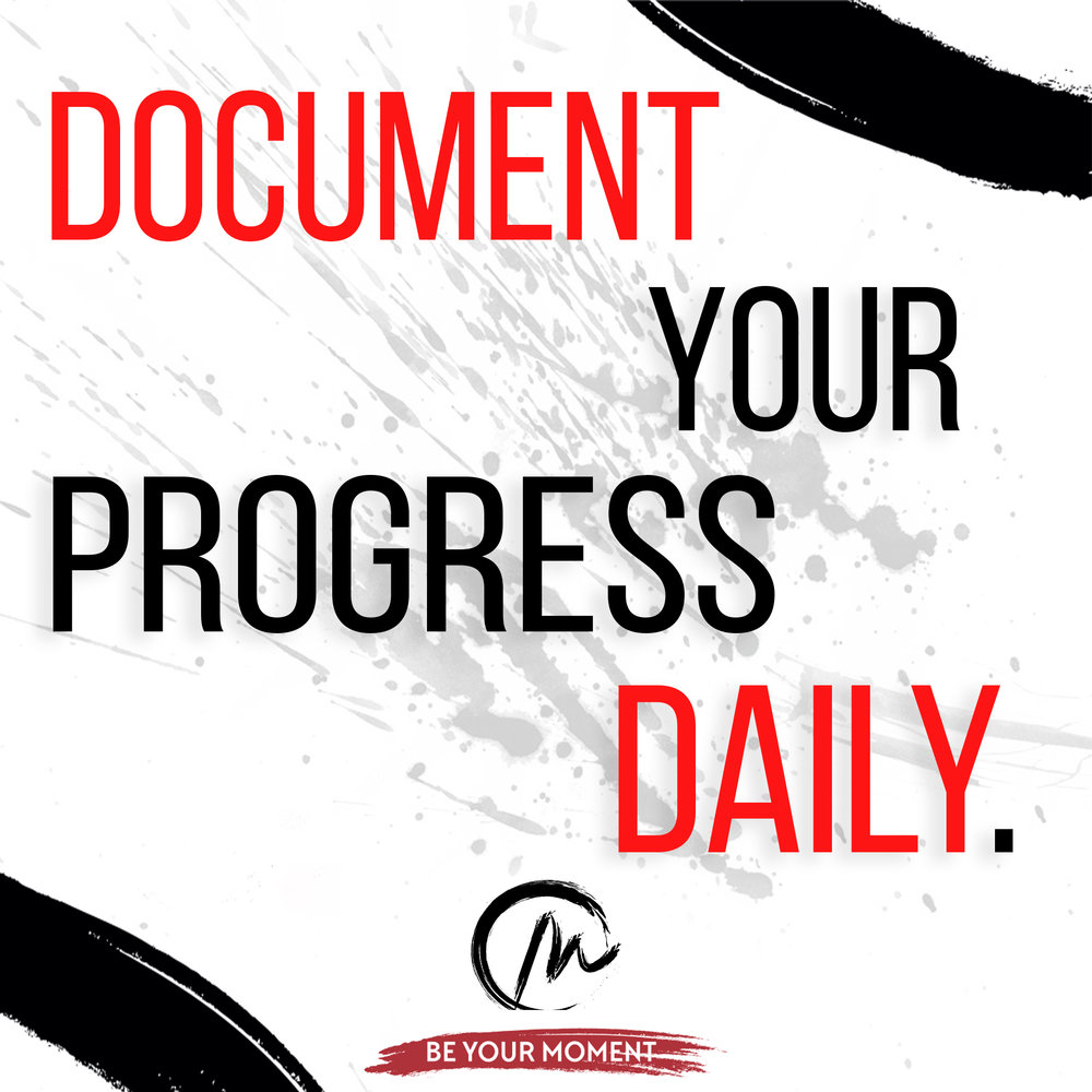 2. Document Your Progress Daily (White).jpg