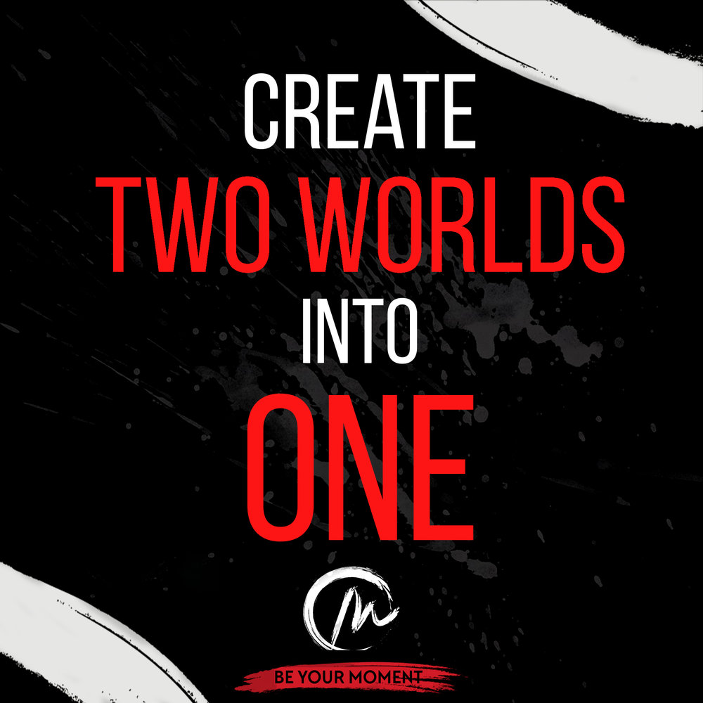 4. Create Two Worlds Into One (Black).jpg