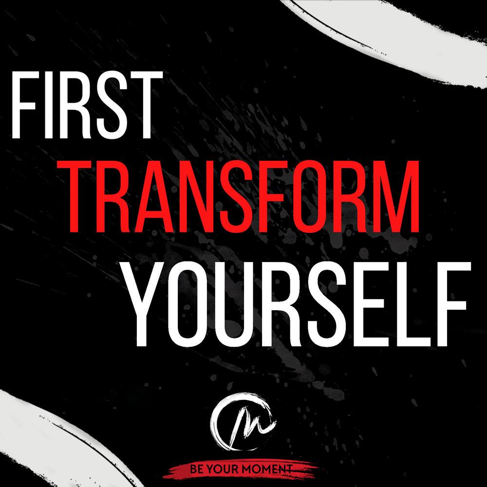 5. First Transform Yourself (Black).jpg
