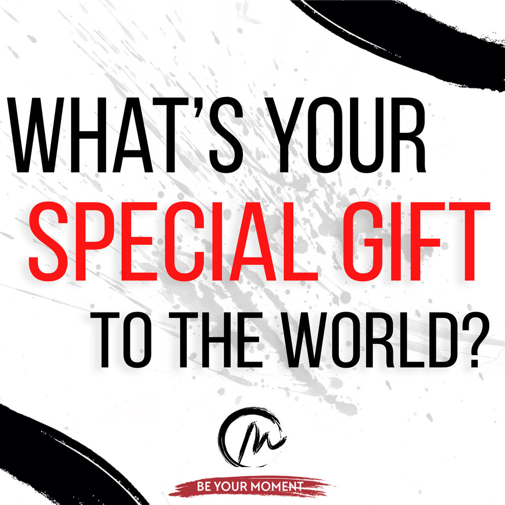 5. What's Your Special Gift To The World? (White).jpg