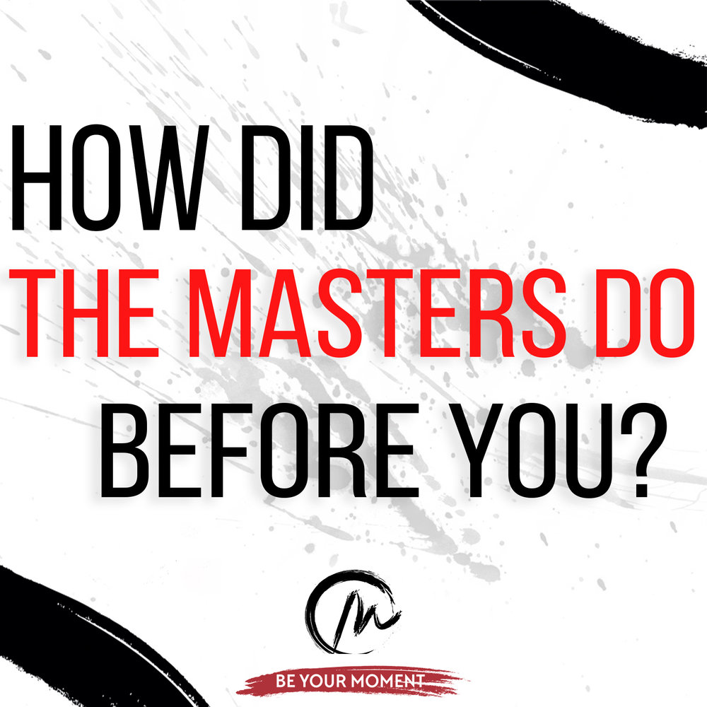 6 How Did The Masters Do Before You?(White).jpg