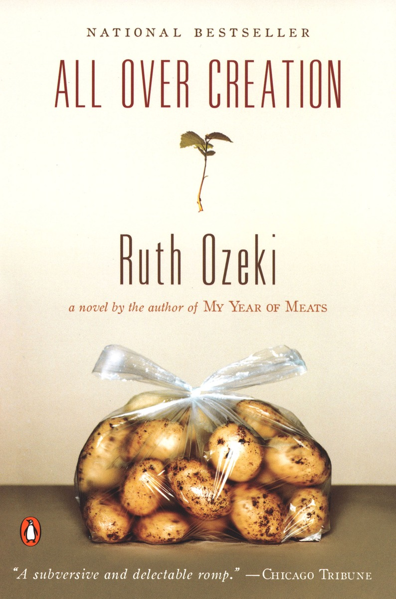 Ruth Ozeki, All Over Creation (2003)