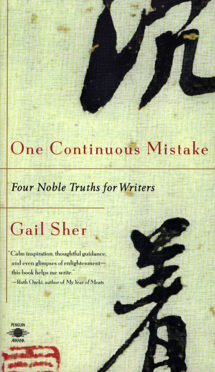 Gail Sher, One Continuous Mistake : Four Noble Truths for Writers (1999)