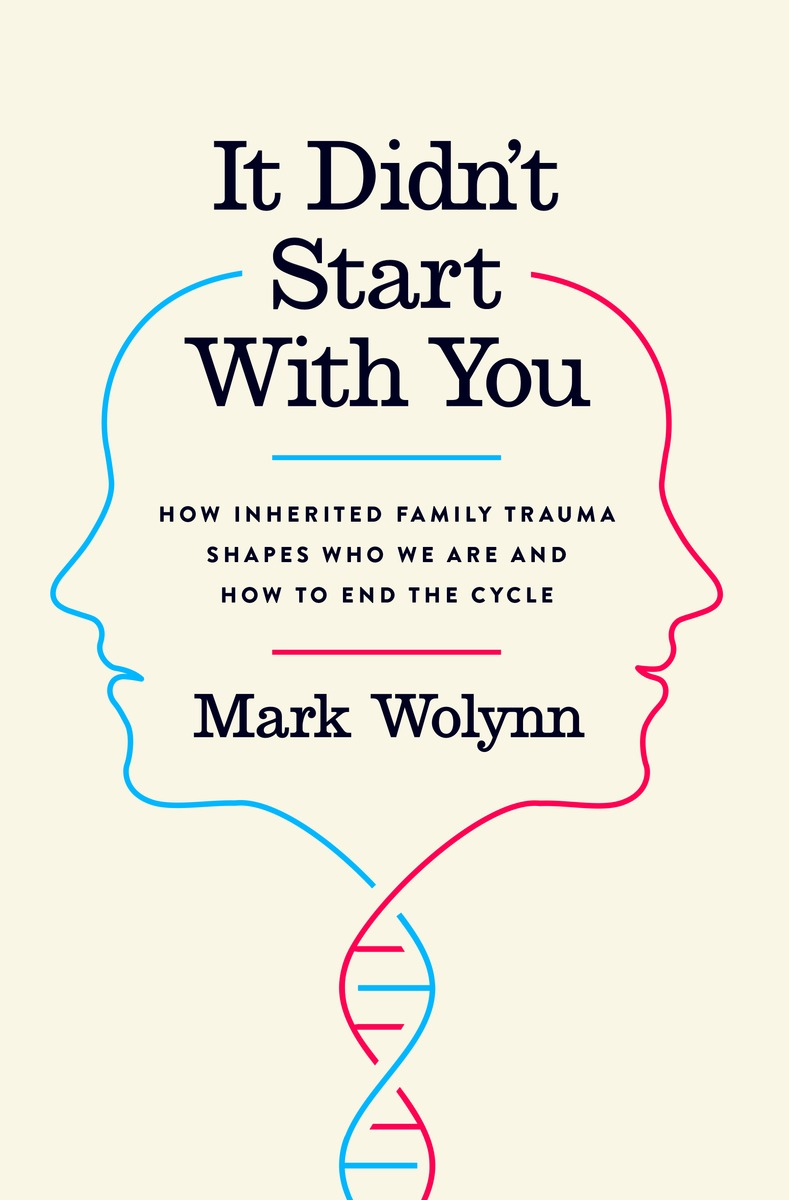 Mark Wolynn, It Didn't Start with You