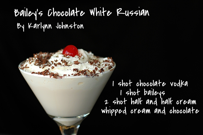 Bailey's Chocolate White Russian By  Karlynn Johnston