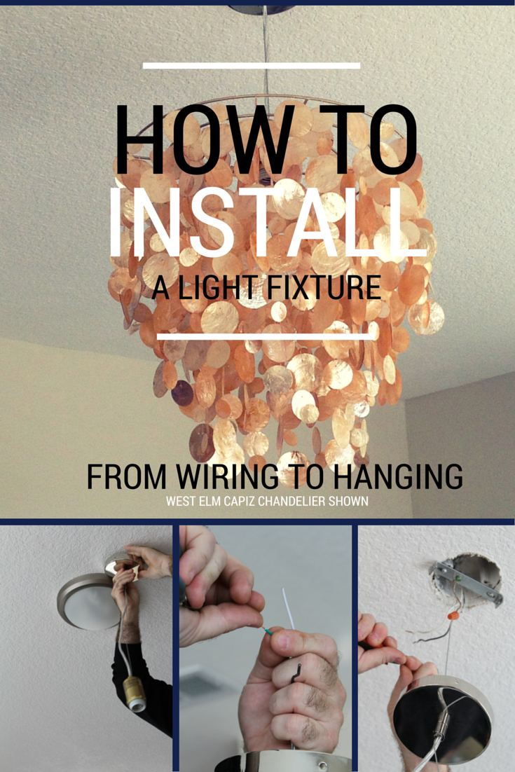 Diy How To Install A Light Fixture West Elm Capiz Chandelier Wire On New Wiring Diagram