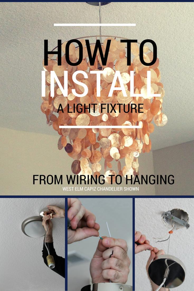 Diy How To Install A Light Fixture West Elm Capiz