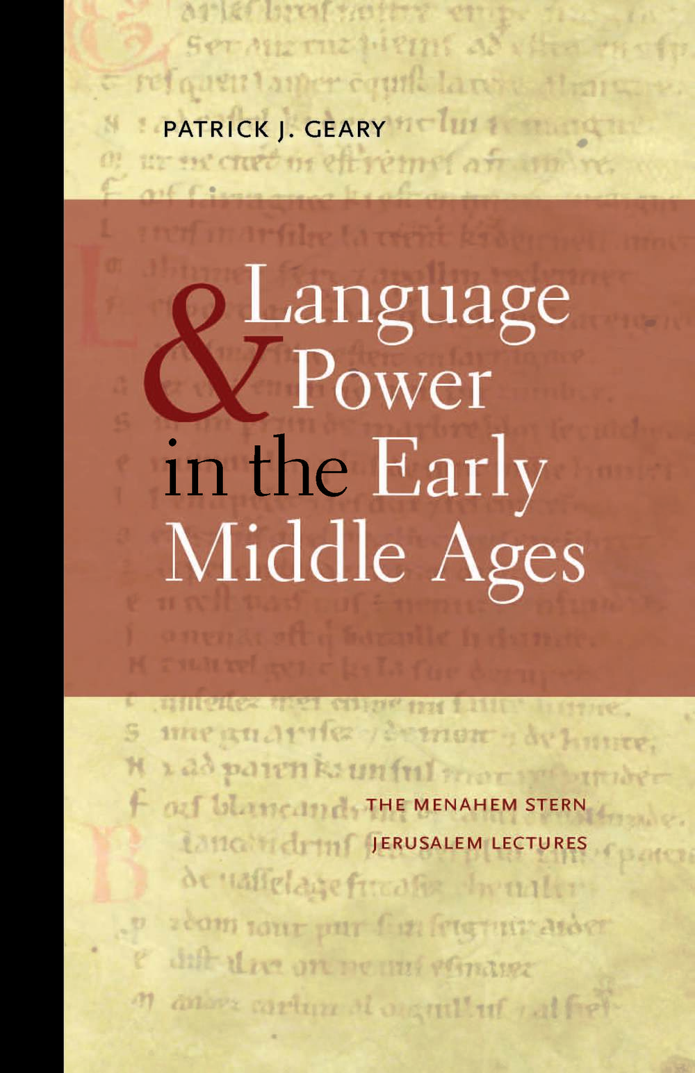 Language & Power in the Middle Ages , Patrick Geary |  University Press of New England