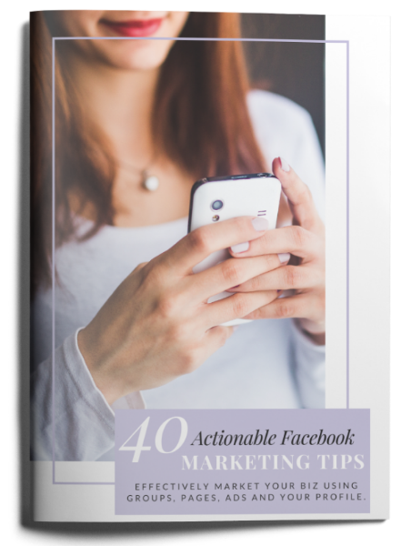 40 Actionable Facebook Marketing Tips | How to market your business using FB Groups, Pages, Profile and Ads