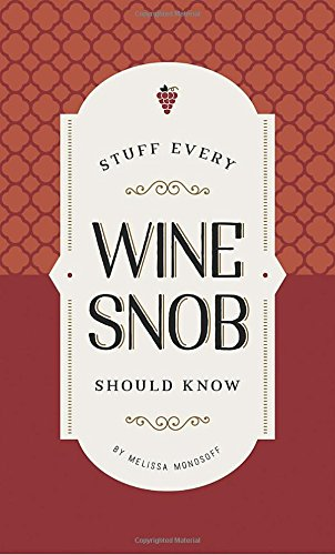 Stuff Every Wine Snob Should Know (Stuff You Should Know) by Melissa Monosoff Amazon