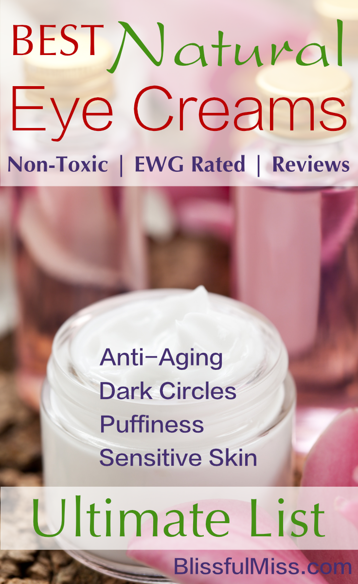 Your easy reference list to the best non-toxic eye creams. Great for sensitive skin. Rated safe by the Environmental Working Group and reviewed by women who love them. Another great resource from Blissful Miss.