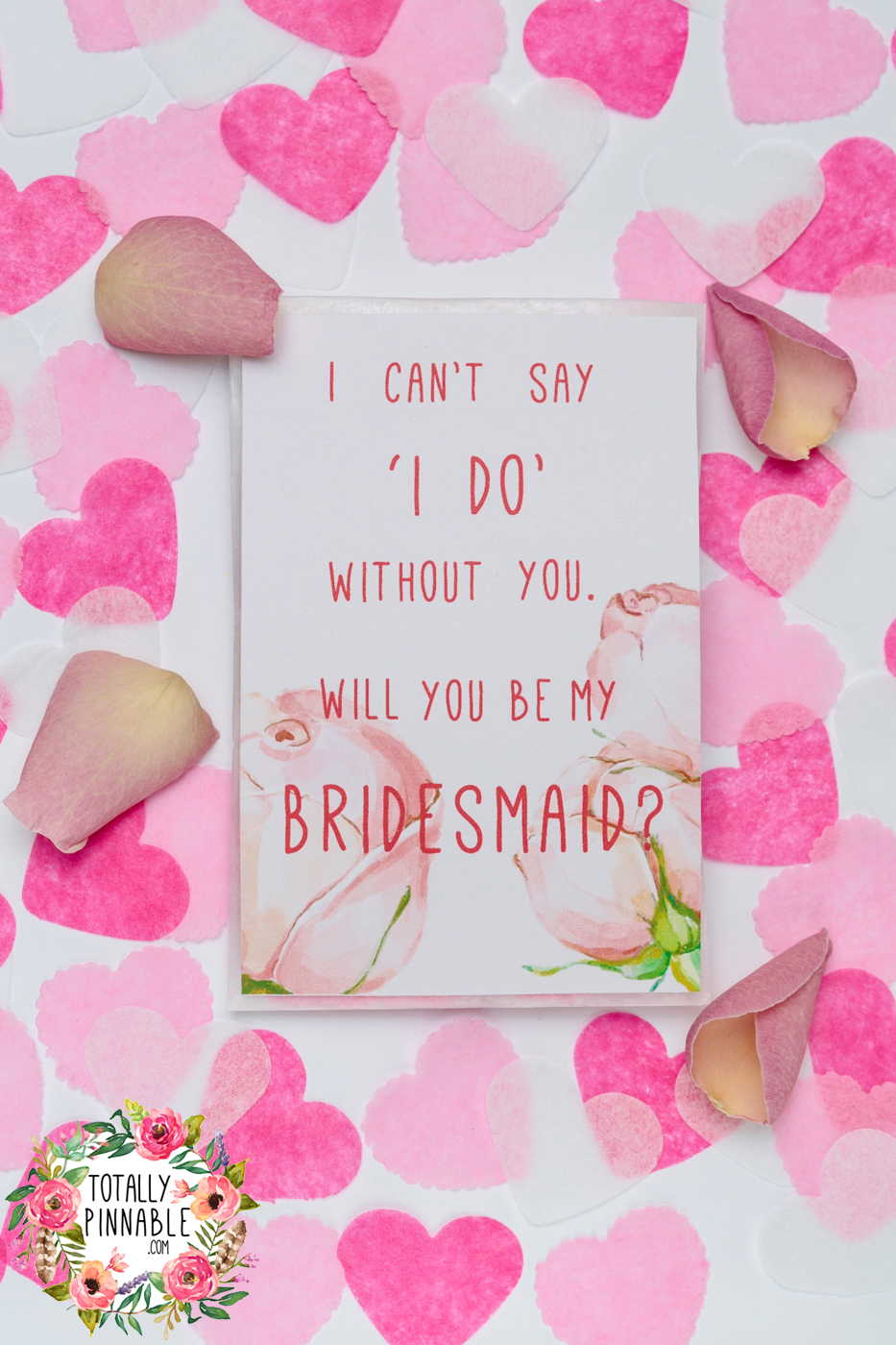 I can't say 'I DO' without you, will you be my bridesmaid? Confetti filled envelope by totallypinnable.com