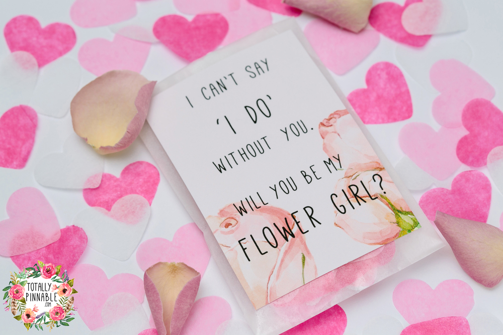 I can't say 'I Do' without you, will you be my flower girl? Confetti filled envelope by totallypinnable.com