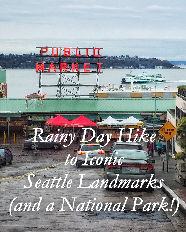 Rainy Day Hike to Iconic Seattle Landmarks (and a National Park!)