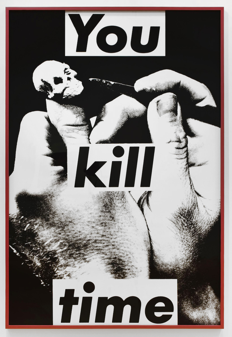 Barbara Kruger, Untitled (You kill time), 1983, black and white photograph, 72 x 49 in. (182.9 x 124.5 cm.) © Barbara Kruger, Courtesy of the artist and Skarstedt