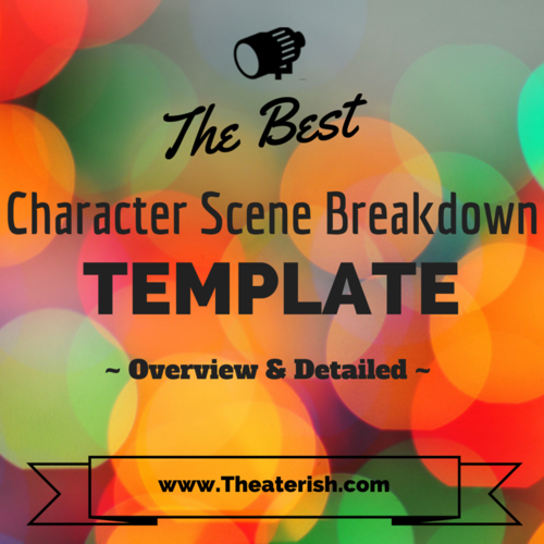 The Best Character Scene Breakdown Template — Theaterish