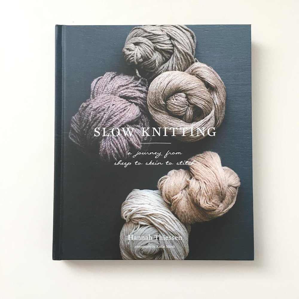 Slow Knitting by Hannah Thiessen, a gorgeous book on meditative knitting with lovely patterns.