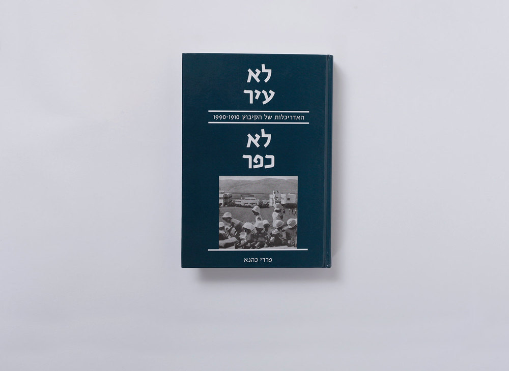 architecture of the Kibbutz Book No Vilage or Town