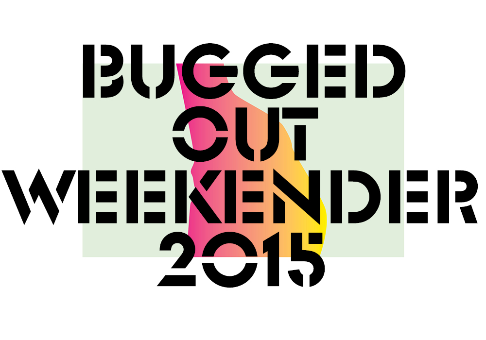 CUBED // BUGGED OUT WEEKENDER 2015