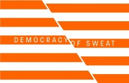 Democracy of Sweat