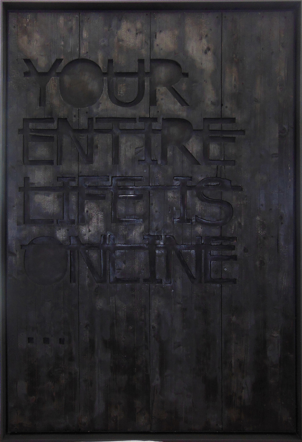 Sans titre (YOUR ENTIRE LIFE IS ONLINE...), 2013