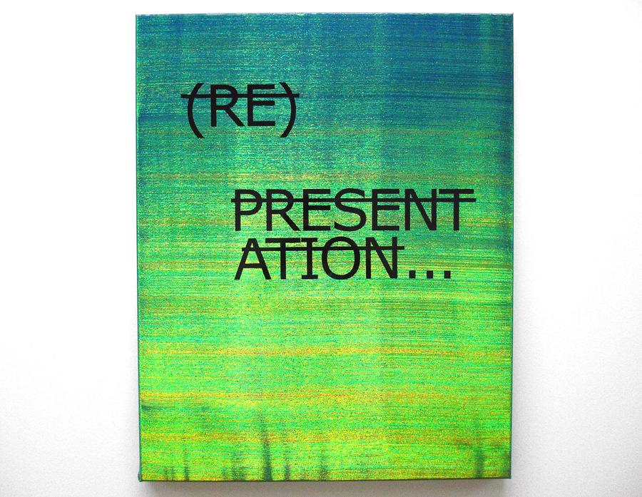 RERO   Sans titre \ Untitled (RE PRÉSENTATION...), 2012. Lettre vinyles sur tissu Dutch-Maker et sous résine \ Vinyle letters on Dutch-Maker fabric.  80 x 65 cm