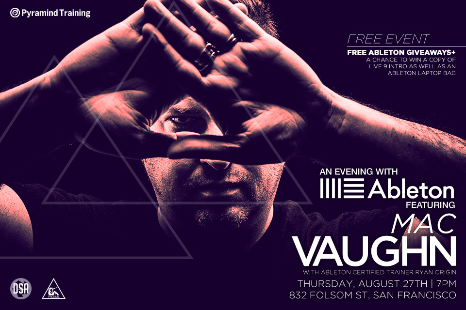 Mac Vaughn Ableton Flyer Pyramind