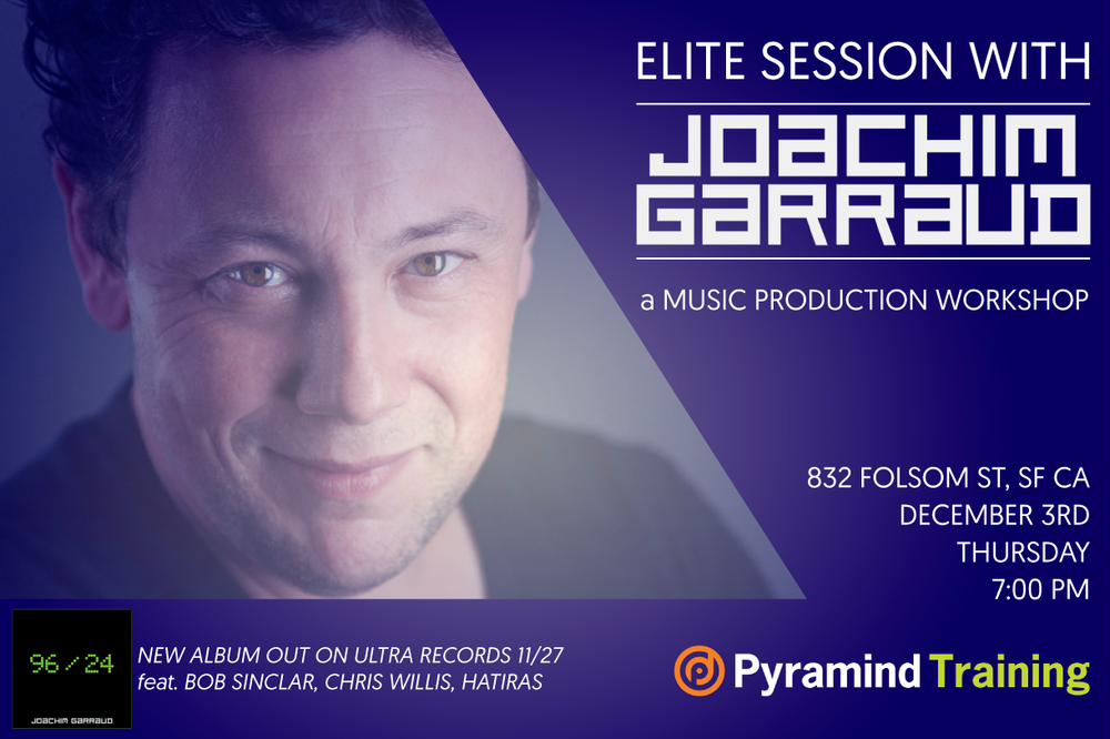 Joachim Garraud Elite Session at Pyramind