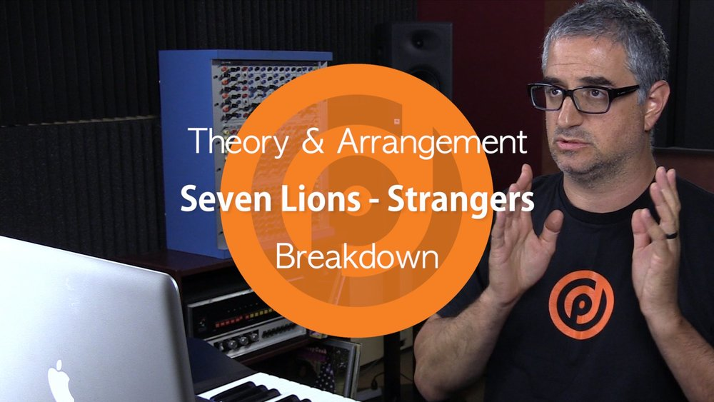Theory & Arrangement | Seven Lions - Strangers | Breakdown