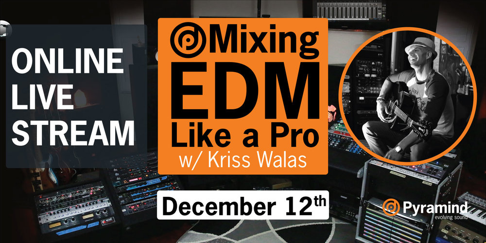 Mixing EDM Like a Pro - Online Mixing Workshop with Kriss Walas