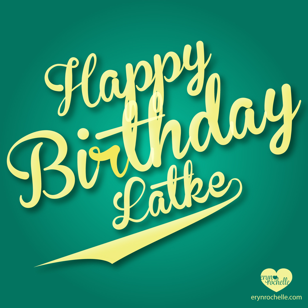 Happy Birthday Latke