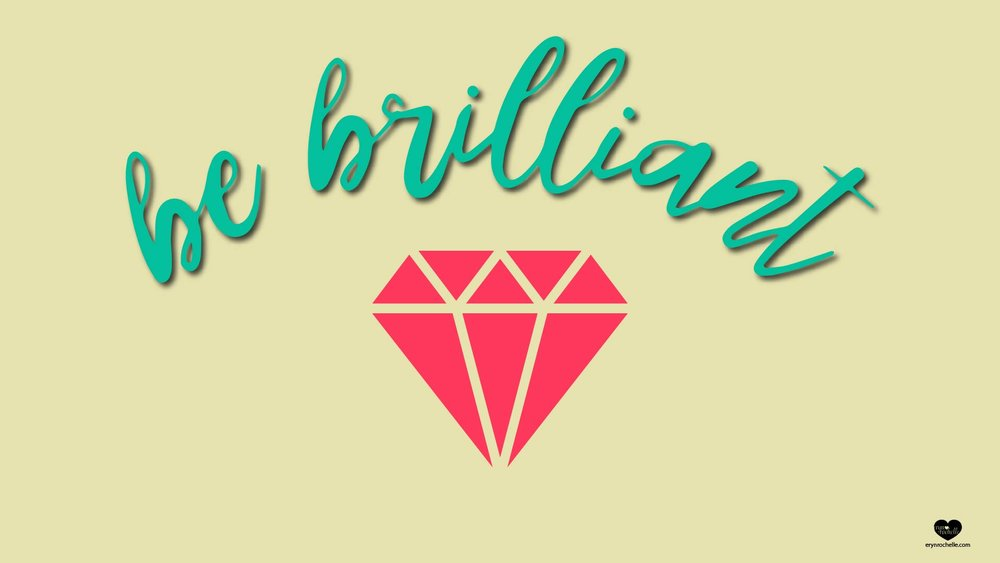 Be Brilliant Wallpaper