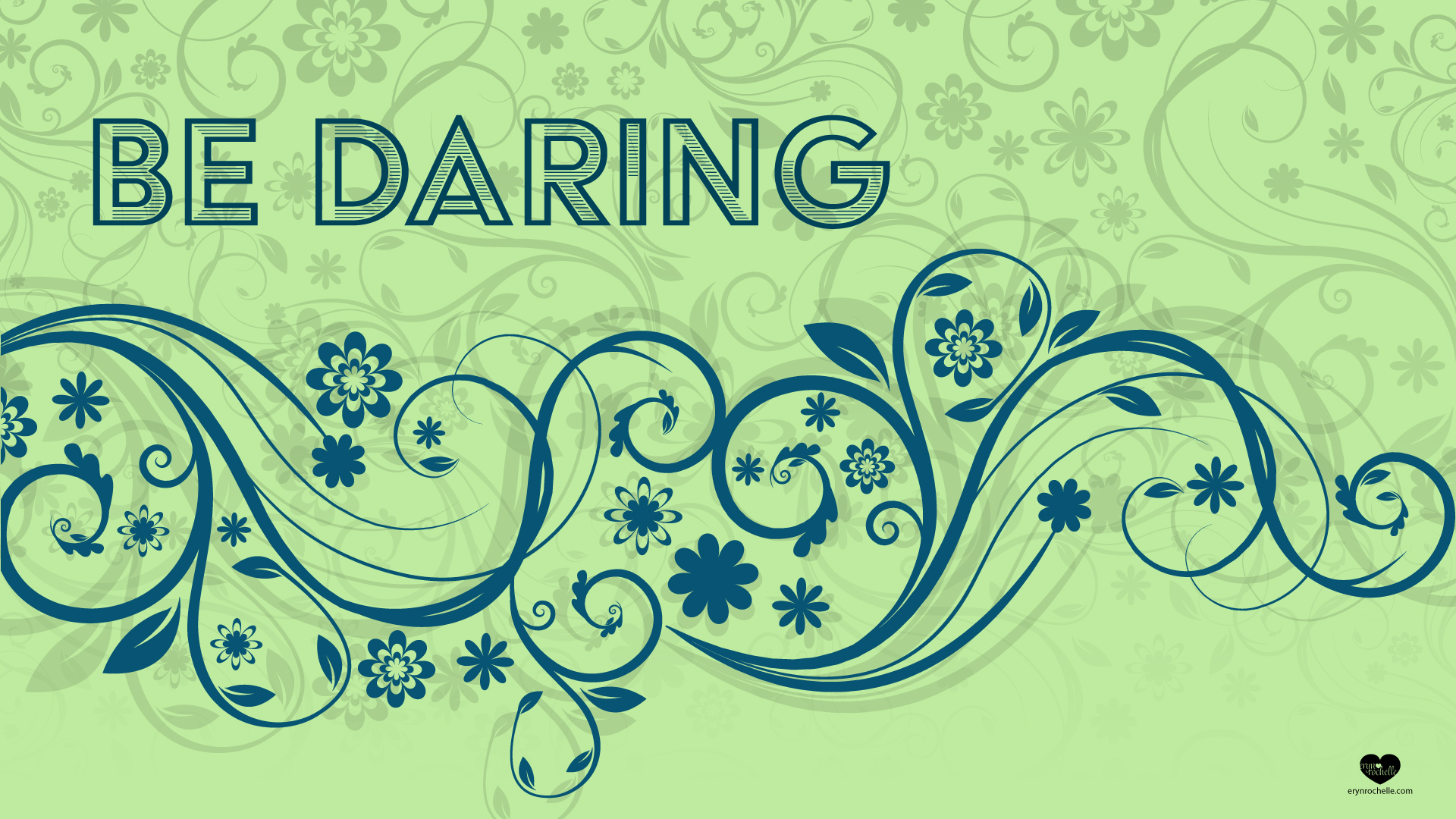 Be Daring Wallpaper