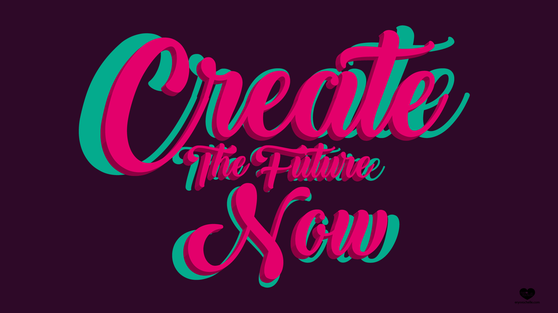 Create The Future Now