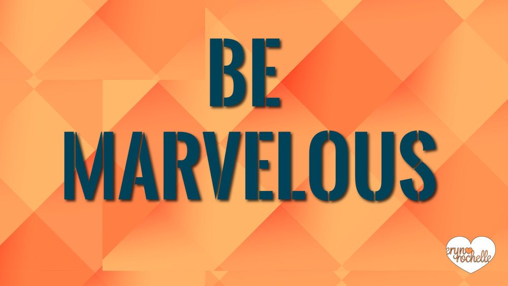 Be Marvelous Wallpaper